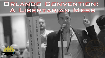 Cover art for Orlando Convention: A Libertarian Mess