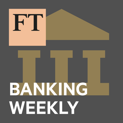 The Financial Times banking team discusses the biggest banking stories of the week, bringing you global insight and commentary on the top issues concerning this sector. To take part in the show or to comment please email audio@ft.com