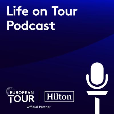Life On Tour Golf Podcast presented by Hilton