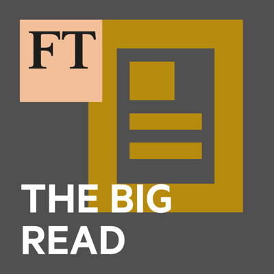 An audio version of the best of the Financial Times's Big Reads — in-depth reporting from FT correspondents around the world. Listen to longform stories that explore and explain key themes in world news, science and business. Produced by Anna Dedhar.