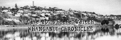 Cover art for Case 20: Phoebe Veitch (WHANGANUI CHRONICLES – PART I)