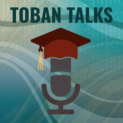 Toban Talks