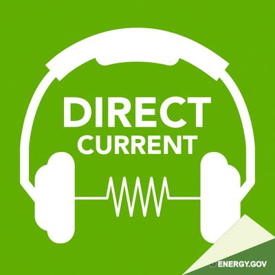 Direct Current is a podcast about energy -- the kind that lights our homes, powers our lives and shapes our world. From the U.S. Department of Energy's digital team in Washington, D.C., Direct Current brings you fresh, insightful stories of how we generate and use electricity, what that means for the planet and the cutting-edge science that's driving a global energy revolution.