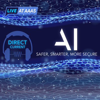 Cover art for AI: Safer, Smarter, More Secure (Live at AAAS)
