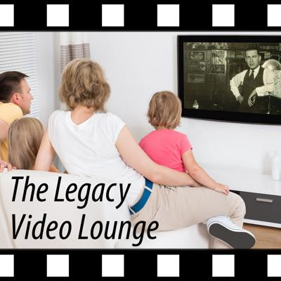 Legacy Video Lounge Podcast