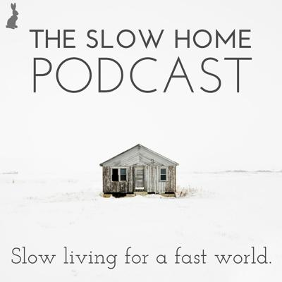 The Slow Home Podcast