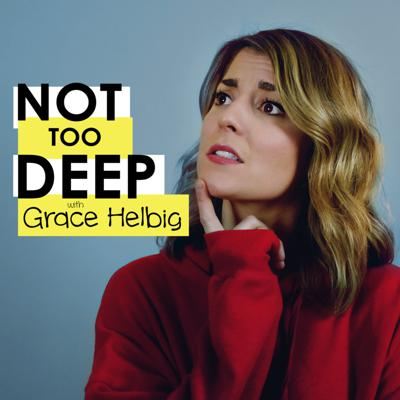 Not Too Deep with Grace Helbig