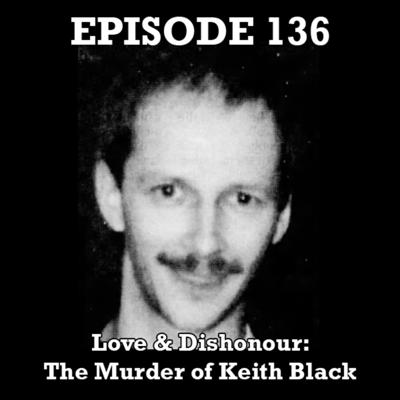 Cover art for Love & Dishonour: The Murder of Keith Black (BC/AB)