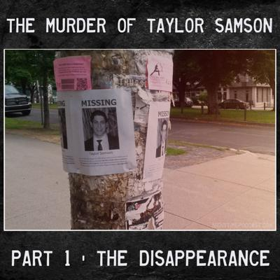 Cover art for The Murder of Taylor Samson - 1 - The Disappearance