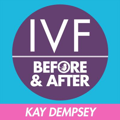 IVF Before and After Podcast