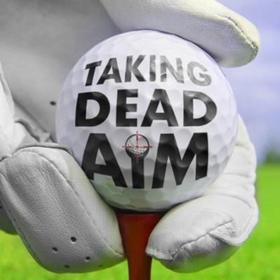 Taking Dead Aim is the weekly look inside the world of golf. The host, Charlie Nance approaches the game-as you do-from a fan's perspective as well as having beena low, single-digit handicap his entire adult life;or as he puts it,