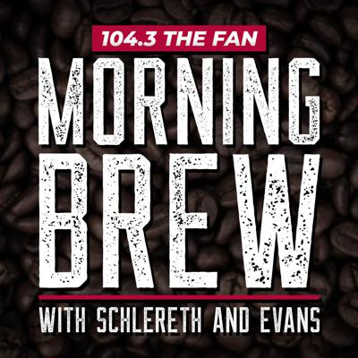 Each morning at 6:30, get your day started right as Schlereth and Evans serves up The Morning Brew. Mark Schlereth and Mike Evans take you around the world of sports, taking in and breaking down the top stories of the day. So tune in to 104.3 The Fan and get your fix before you head out into the world for the day.