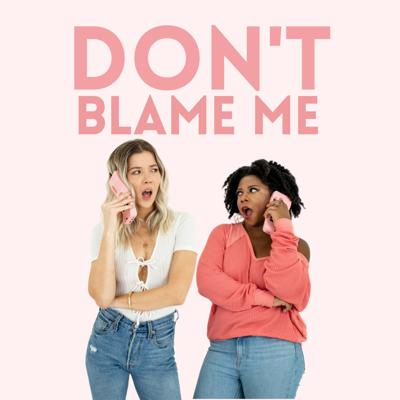 Don't Blame Me! is a weekly call-in advice audio and video podcast. Fellow work-in-progress, 20-something actress and internet personality Meghan Rienks brings her blunt, truthful, and hilarious wisdom on topics such as sex, mental health, and relationships. The advice may be questionable, but always well meaning. Hey, you can't blame her for screwing up your life.