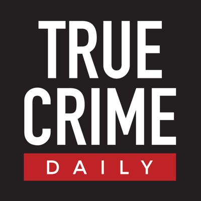 True Crime Daily The Podcast