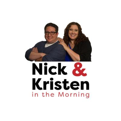 Nick & Kristen in the Morning Podcast