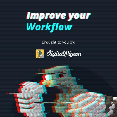 Improve Your Workflow