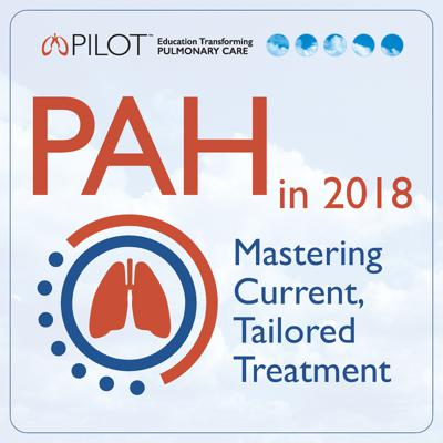 PAH in 2018: Mastering Current, Tailored Treatment