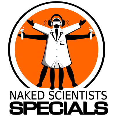 Probing the weird, wacky and spectacular, the Naked Scientists Special Editions are special one-off scientific reports, investigations and interviews on cutting-edge topics by the Naked Scientists team.