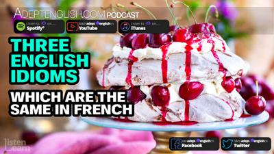Cover art for Three English Idioms Which Are The Same In French Ep 339
