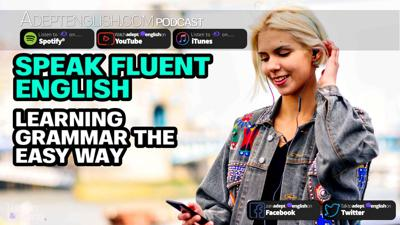 Cover art for Speak Fluent English Learning Grammar The Easy Way Ep 334