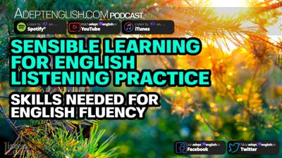 Cover art for Sensible Learning For English Listening Practice Skills Needed For English Fluency Ep 333