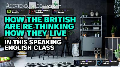 Cover art for How The British Are Re-Thinking How They Live In This Speaking English Class Ep 337