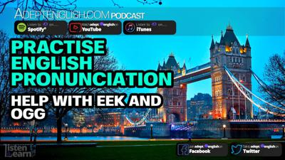 Cover art for Practise English Pronunciation Help With EEK and OGG Ep 341