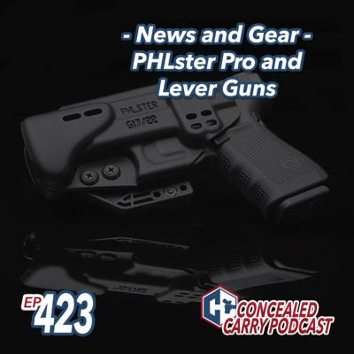 Cover art for Episode 423: News and Gear Reviews – PHLster Pro and Lever Guns