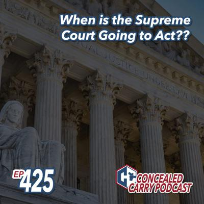 Cover art for Episode 425: When is the Supreme Court Going to Act?