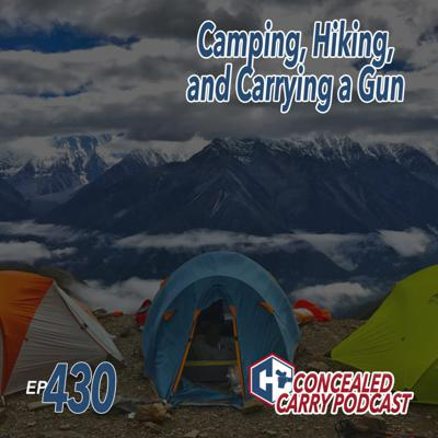 Cover art for Episode 430: Camping, Hiking, and Carrying a Gun