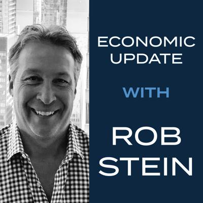 Economic Update with Rob Stein
