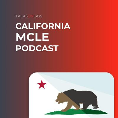 California MCLE Podcast