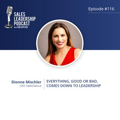 Cover art for Episode 116: #116: Dionne Mischler of SalesClass.io — Everything, Good or Bad, Comes Down to Leadership