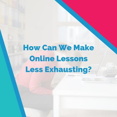 Cover art for How Can We Make Online Lessons Less Exhausting?