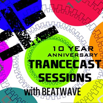 Cover art for Trancecast Sessions - 10th anniversary - Beatwave Main mix