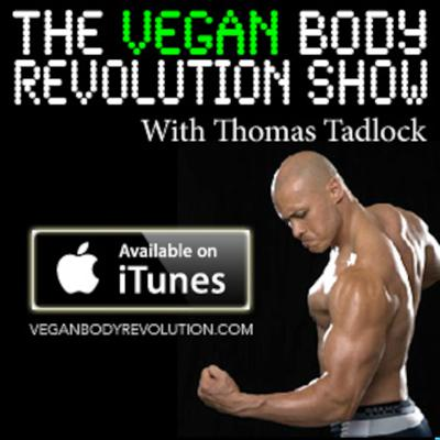 Thomas Tadlock from VeganBodyRevolution.com shows you how to achieve your dream body, limitless health, and saving the planet on a 100% plant-based diet.  Learn the best vegan methods for weight loss, body building, sculpting, toning, and building strength.  More lean, more muscular, more healthy, more strong… on a vegan diet?  That's exactly what The Vegan Body Revolution is about. Tune in and learn!