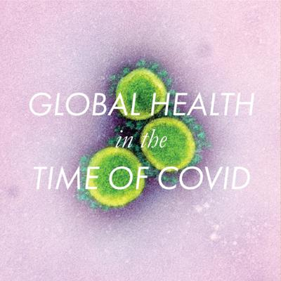 Cover art for Global Health in the Time of COVID - ft. Dr. Madhavi Dandu and Dr. Elizabeth Fair