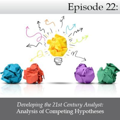 Cover art for Developing the 21st Century Analyst: Analysis of Competing Hypotheses