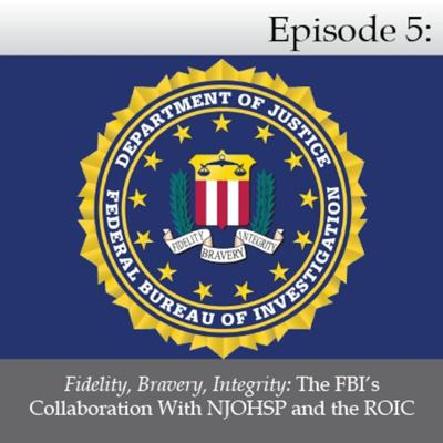 Cover art for Fidelity, Bravery, Integrity: The FBI's Collaboration With NJOHSP and the ROIC