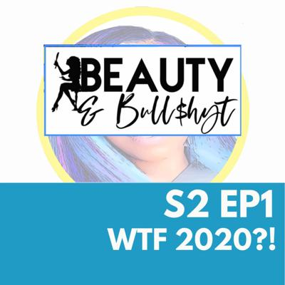 Cover art for S2 Ep. 1: WTF 2020?!