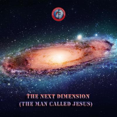 Cover art for The Next Dimension(The man called Jesus)