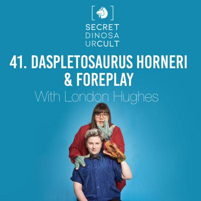 Cover art for Daspletosaurus Horneri & Foreplay with London Hughes