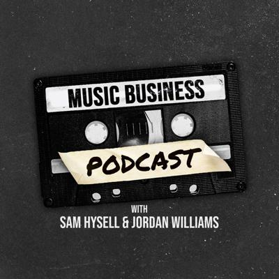 Whether you're an aspiring music business professional or a seasoned vet, every Thursday, The Music Business podcast brings you the trends, tactics and insights from some of the world's most innovative minds in music. Hosts Artist Manager Jordan Williams and Sam Hysell of NOX aren't teachers, we're entertainment industry professionals, drinkers, wannabe comedians and, most importantly, fans. Come learn and laugh with us.To learn more visit the musicbusinesspodcast.com or follow @musicbusinesspodcast , @samhysell , and @jordanchude on Instagram. See acast.com/privacy for privacy and opt-out information.