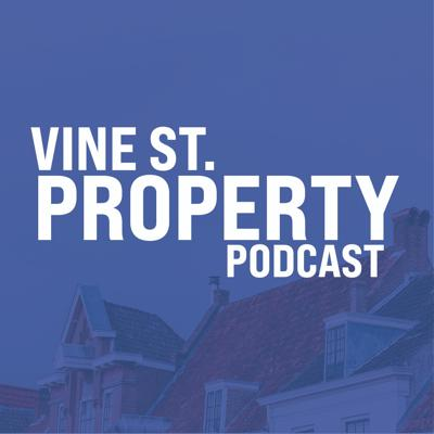 Vine St. Property Podcast