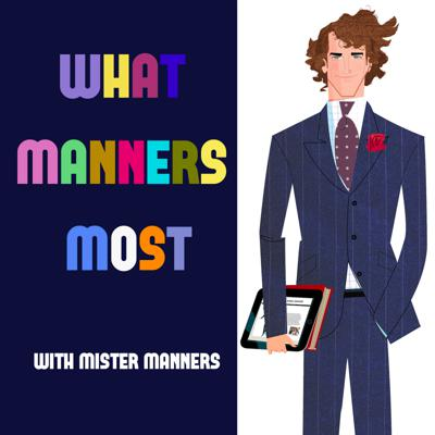What Manners Most With Mister Manners