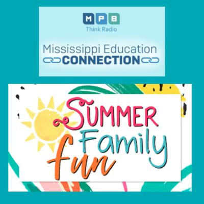 Cover art for Mississippi Education Connection | Summer Family Fun