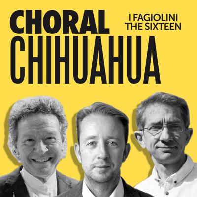 Choral Chihuahua is a new podcast series in which three British choral directors chat about things that matter to them: composers they love, points of choral technique, classic but also niche choral works, other groups and singers they admire. What is a tertiary shift and doesit matter to anyone except Robert?Why was Harry first drawn to the music of James Macmillan?Can Eamonn explain why all singers should embrace their internal choral chihuahua? With a light-hearted touch, three stalwarts of the UK's hugely varied choral scene chew the choral cud about how (and why) you do it and what they've learnt along the way.Choral Chihuahua is brought to you by I Fagiolini and The Sixteen and producedby Percius, The Sixteen and Polyphonic Films.It's supported using public funding by the National Lottery through Arts Council England and I Fagiolini Charitable Trust.Support this show http://supporter.acast.com/choral-chihuahua. See acast.com/privacy for privacy and opt-out information.