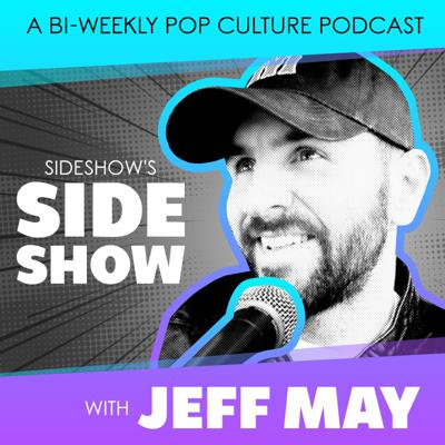 Sideshow's Side Show with Jeff May