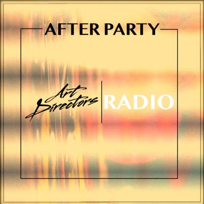 Art Directors Radio After Party