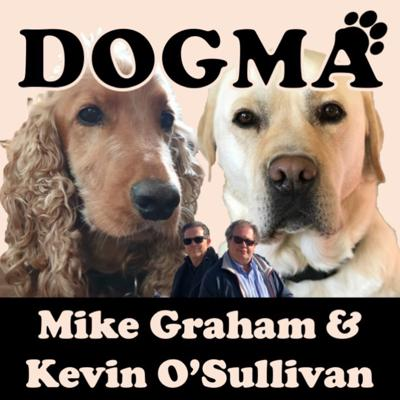 Dogma is a podcast all about man's best friend - dogs! Dog lovers Mike Graham & Kevin O'Sullivan talk about their dogs (Ziggy & Chasbo) as well as talking to celebrities about their dogs and giving you out some top tips for canine lovers. See acast.com/privacy for privacy and opt-out information.